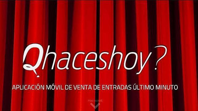 «Qhaceshoy?», la app para comprar entradas a «último minuto»